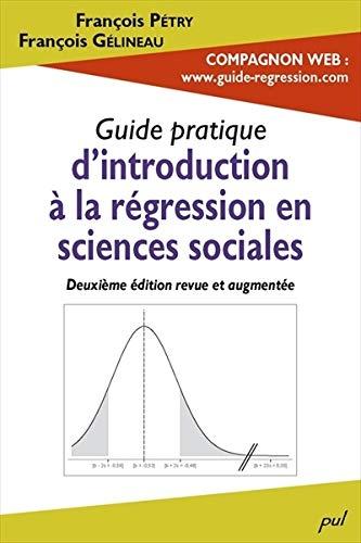 9782763786285: Guide pratique d'introduction à la régression en sciences sociales (Méthodes des Sciences Humaines)