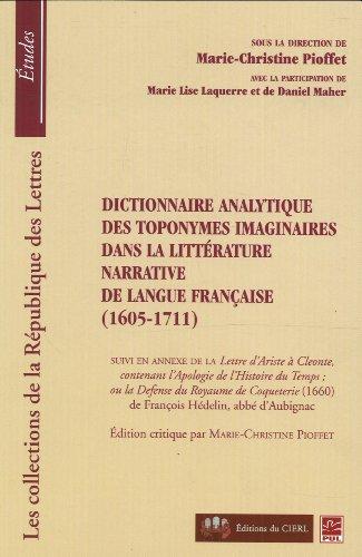 9782763787565: Dictionnaire analytique des toponymes imaginaires dans la littérature narrative de langue française (1605-1711)