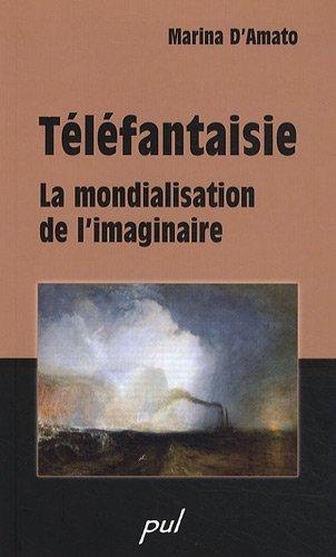 TELEFANTAISIE LA MONDIALISATION DE L IMA: DAMATO MARINA D