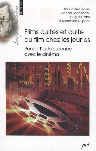 9782763788845: Films cultes et culte du film chez les jeunes : Penser l'adolescence avec le cinéma
