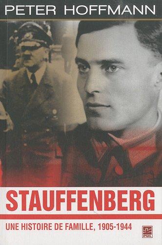 9782763788968: Stauffenberg : Histoire d'une famille, 1905-1944