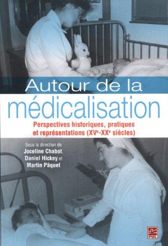 9782763789125: Autour de la Medicalisation: Perspectives Historiques, Pratiques