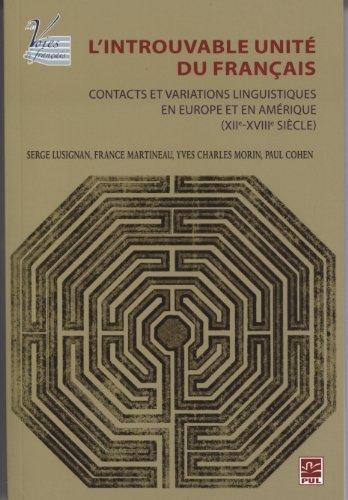 9782763789347: L'introuvable unité du français : Contacts et variations linguistiques en Europe et en Amérique (XIIe-XVIIIe siècle)