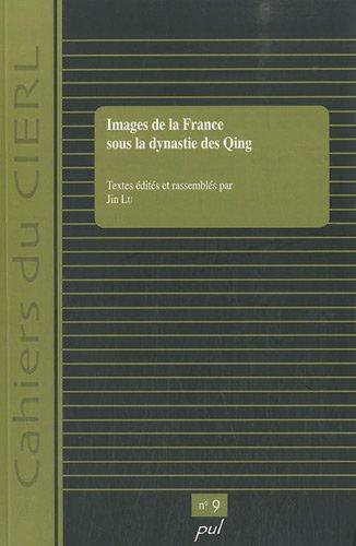 9782763790039: Images de la France sous la dynastie des Qing