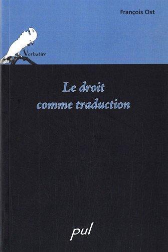 9782763790107: Le droit comme traduction