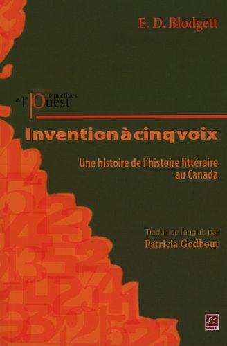 9782763790688: Invention a Cinq Voix : une Histoire de l'Histoire Litteraire au