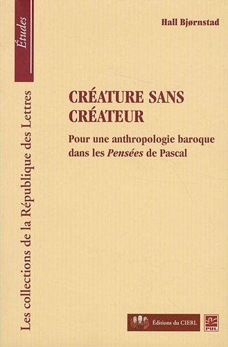 9782763790725: Créature sans créateur : Pour une anthropologie baroque dans les pensées de Pascal