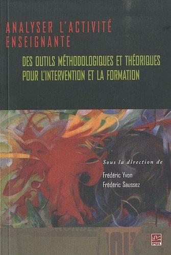 9782763790978: Analyser l'activit� enseignante : Des outils m�thodologiques et th�orique pour l'intervention et la formation