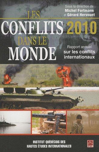 Les conflits dans le monde 2010 : Rapport annuel sur les conflits internationaux: n/a
