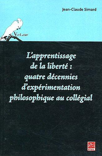 9782763793320: L'apprentissage de la liberté: quatre décennies ...