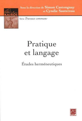 9782763799742: Pratique Et Langage: Etudes Hermeneutiques (French Edition)