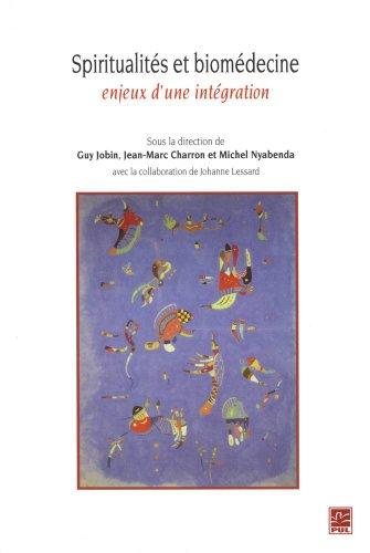 9782763799834: Spiritualit�s et biom�decine : enjeux d'une int�gration