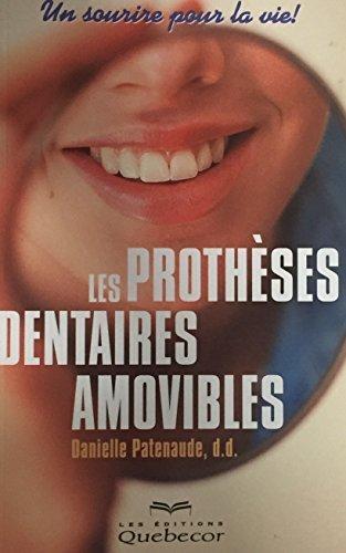 Les Protheses Dentaires Amovibles: Un Sourire pour: Danielle Patenaude