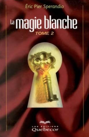 9782764003060: La Magie blanche, tome 2