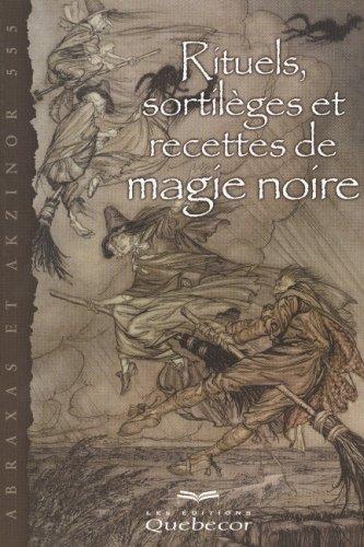 9782764003817: Rituels, Sortileges Et Recettes De Magic Noire