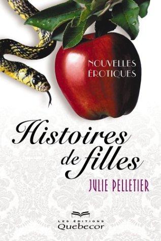 Histoires de filles: Pelletier, Julie