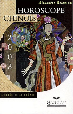 Horoscope chinois 2003 - Alexandra Beaumont: Beaumont, Alexandra