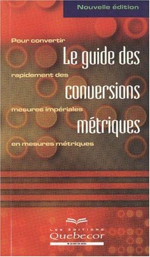 Guide des conversions m?triques (Le) - nouvelle ?dition: Collectif