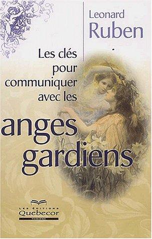 9782764006443: Les clés pour communiquer avec les anges gardiens
