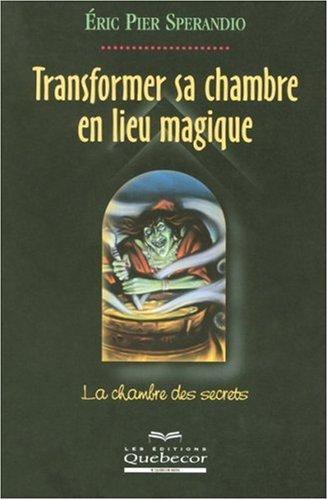 9782764006788: Transformer sa chambre en lieu magique : La chambre des secrets