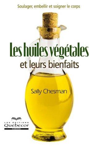 9782764006825: Les huiles v�g�tales et leurs bienfaits