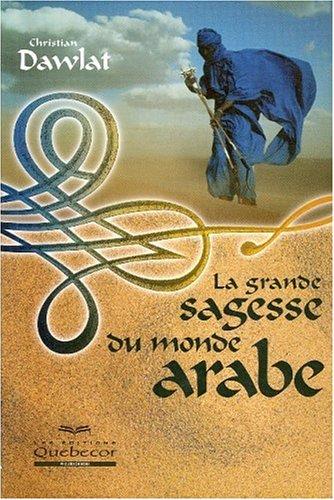 9782764007365: La Grande Sagesse Du Monde Arabe