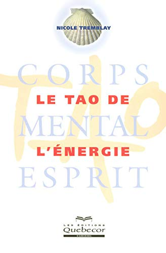Le Tao de l'énergie: Nicole Tremblay