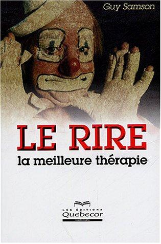 9782764007488: Rire, la meilleure thérapie (Le)
