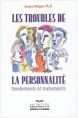 9782764007587: Les troubles de la personnalité : Fondements et traitements