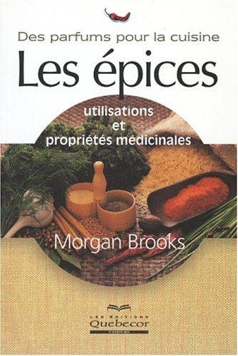 9782764007686: Les épices : Utilisations et propriétés médicinales
