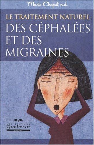 9782764007747: Le traitement naturel des c�phal�es et des migraines
