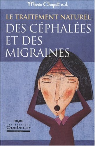 traitement naturel des c?phal?es et des migraines (Le): n/a