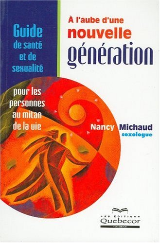 A l'aube d'une nouvelle g?n?ration: Michaud, Nancy