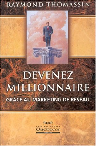 9782764008720: Devenez millionnaire gr�ce au marketing de r�seau
