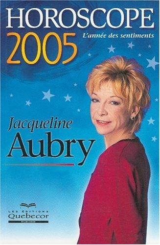 Horoscope 2005 - Jacqueline Aubry: Aubry, Jacqueline