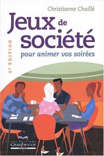 9782764009222: Jeux de Societe pour Animer Soirees (Loisirs)