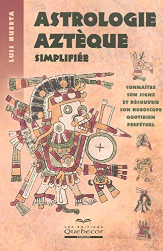 9782764009468: Astrologie aztèque simplifiée