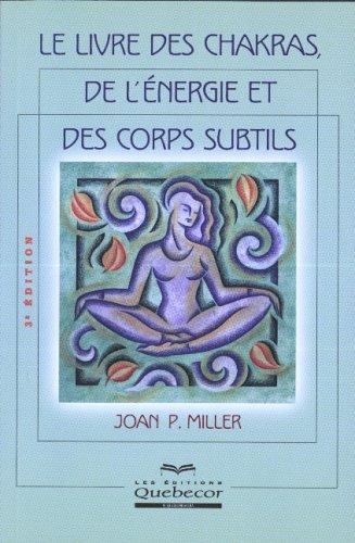 9782764009888: Le livre des chakras, de l'énergie et des corps subtils