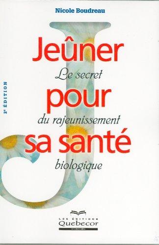 9782764010921: Je�ner pour sa sant� : Le secret du rajeunissement biologique