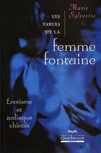 9782764010976: Les fables de la femme fontaine erotisme et zodiaque chinois