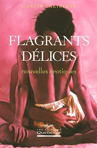9782764011881: Flagrants Delices Nouvelles Erotiques