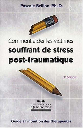 9782764012246: Comment aider les victimes souffrant de stress post-traumatique