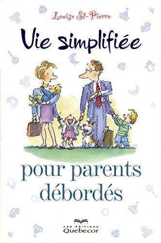 9782764013342: VIE SIMPLIFIEE POUR PARENTS DEBORDES