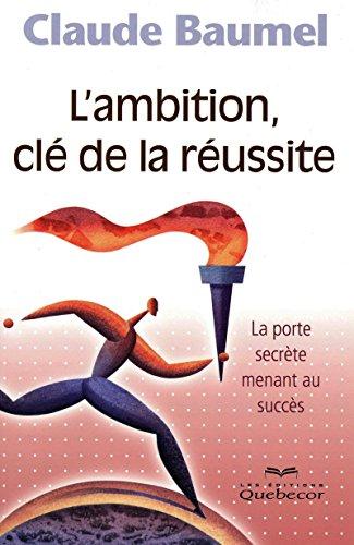 9782764013762: L'Ambition Cle de la Reussite