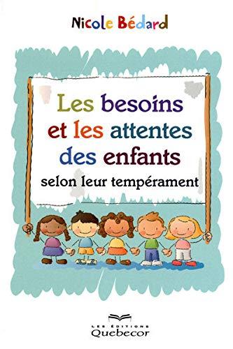 9782764014363: Les besoins et les attentes des enfants selon leur tempérament