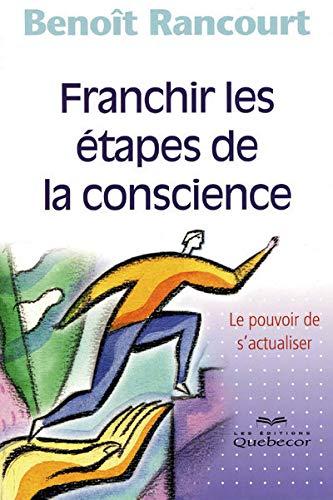 9782764014530: Franchir les Etapes de la Conscience 4ed - le Pouvoir de S'Actualiser