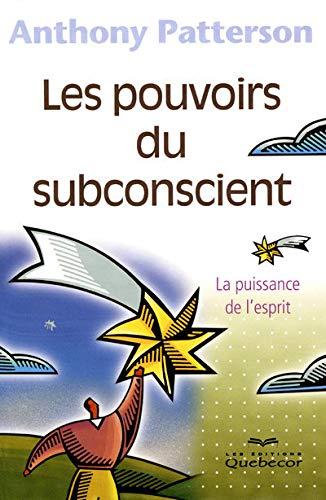 9782764014585: Les Pouvoirs du Subconscient 3ed - la Puissance de l'Esprit