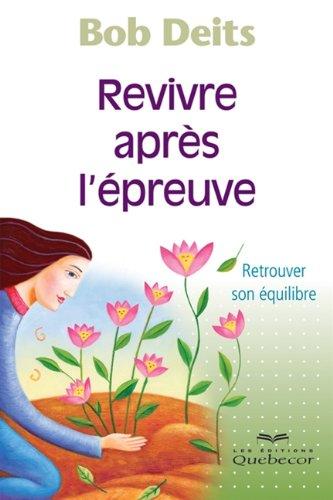 9782764014608: Revivre Après L'épreuve