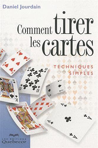 9782764015100: Comment tirer les cartes : Techniques simples