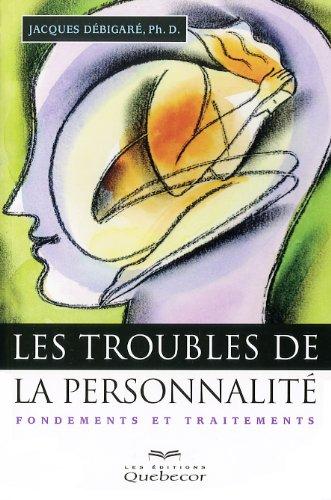 9782764015636: Les Troubles de la Personnalité. 3e ed. Fondements et Traitements